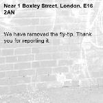 We have removed the fly-tip. Thank you for reporting it.-1 Boxley Street, London, E16 2AN