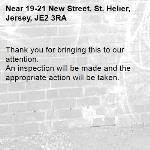 Thank you for bringing this to our attention.  An inspection will be made and the appropriate action will be taken.-19-21 New Street, St. Helier, Jersey, JE2 3RA