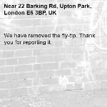 We have removed the fly-tip. Thank you for reporting it.-22 Barking Rd, Upton Park, London E6 3BP, UK