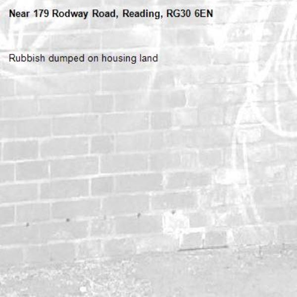 Rubbish dumped on housing land-179 Rodway Road, Reading, RG30 6EN