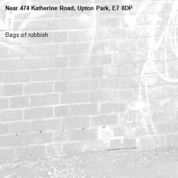 Bags of rubbish-474 Katherine Road, Upton Park, E7 8DP