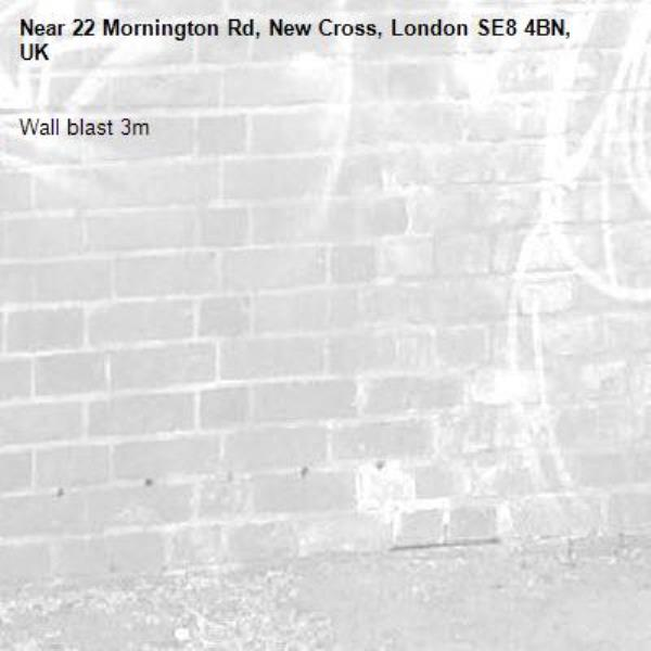 Wall blast 3m-22 Mornington Rd, New Cross, London SE8 4BN, UK