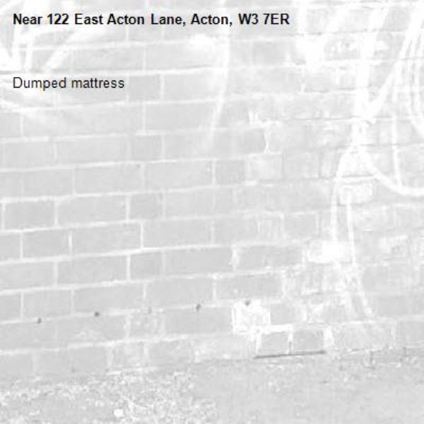 Dumped mattress -122 East Acton Lane, Acton, W3 7ER