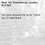 We have removed the fly-tip. Thank you for reporting it.-166 Third Avenue, London, E12 6DT
