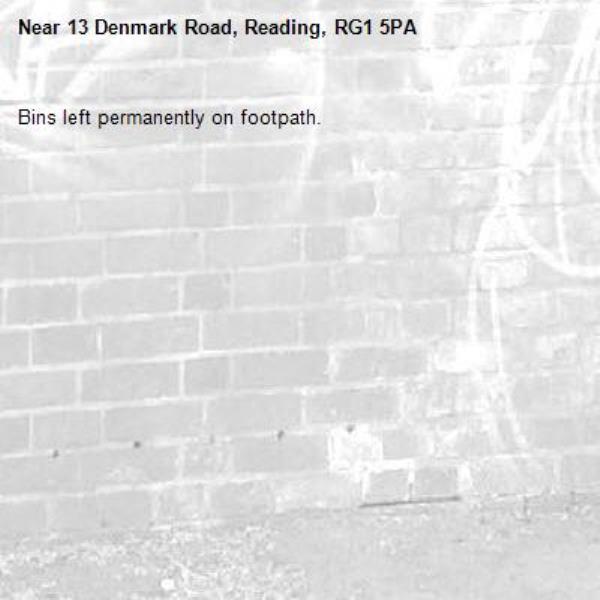 Bins left permanently on footpath. -13 Denmark Road, Reading, RG1 5PA