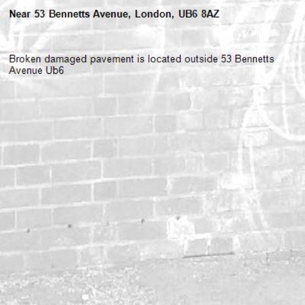 Broken damaged pavement is located outside 53 Bennetts Avenue Ub6 -53 Bennetts Avenue, London, UB6 8AZ