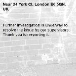 Further investigation is underway to resolve the issue by our supervisors. Thank you for reporting it.-24 York Cl, London E6 5QN, UK