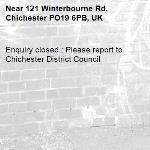 Enquiry closed : Please report to Chichester District Council-121 Winterbourne Rd, Chichester PO19 6PB, UK