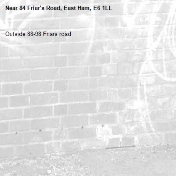 Outside 88-98 Friars road -84 Friar's Road, East Ham, E6 1LL
