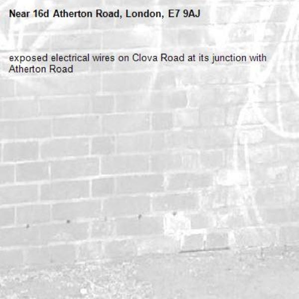 exposed electrical wires on Clova Road at its junction with Atherton Road-16d Atherton Road, London, E7 9AJ