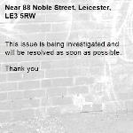This issue is being investigated and will be resolved as soon as possible.   Thank you -88 Noble Street, Leicester, LE3 5RW