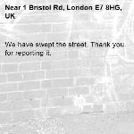 We have swept the street. Thank you for reporting it.-1 Bristol Rd, London E7 8HG, UK