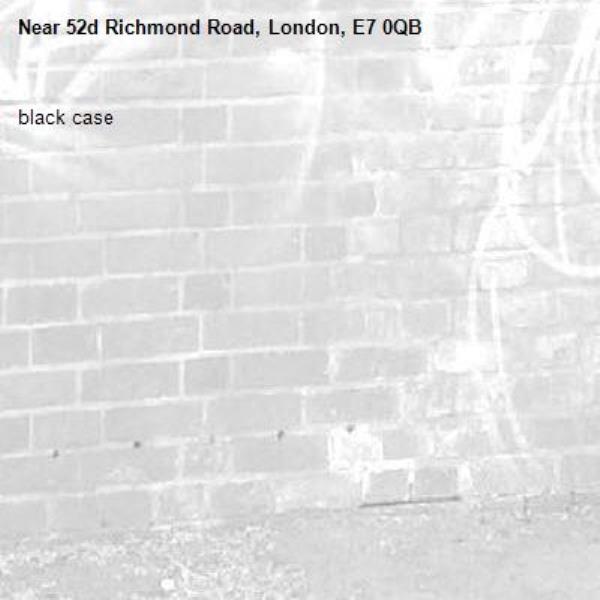 black case -52d Richmond Road, London, E7 0QB