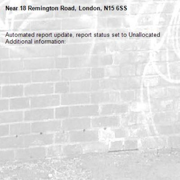 Automated report update, report status set to Unallocated Additional information:  -18 Remington Road, London, N15 6SS