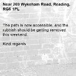 The path is now accessible, and the rubbish should be getting removed this weekend. 