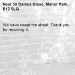 We have swept the street. Thank you for reporting it.-58 Daines Close, Manor Park, E12 5LQ