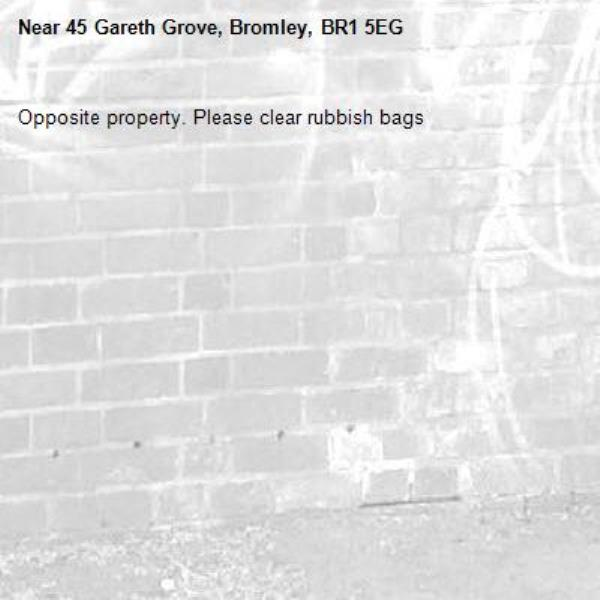 Opposite property. Please clear rubbish bags-45 Gareth Grove, Bromley, BR1 5EG