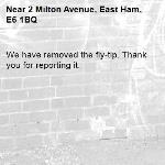 We have removed the fly-tip. Thank you for reporting it.-2 Milton Avenue, East Ham, E6 1BQ