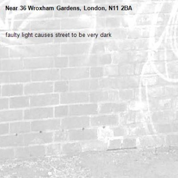 faulty light causes street to be very dark-36 Wroxham Gardens, London, N11 2BA
