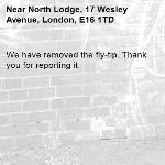 We have removed the fly-tip. Thank you for reporting it.-North Lodge, 17 Wesley Avenue, London, E16 1TD