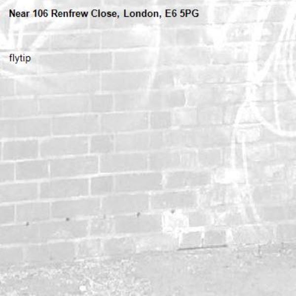 flytip-106 Renfrew Close, London, E6 5PG