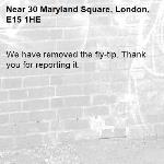 We have removed the fly-tip. Thank you for reporting it.-30 Maryland Square, London, E15 1HE