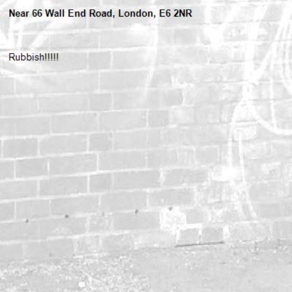 Rubbish!!!!!-66 Wall End Road, London, E6 2NR