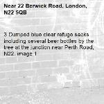 3 Dumped blue clear refuge sacks including several beer bottles by the tree at the junction near Perth Road, N22. image 1-22 Berwick Road, London, N22 5QB