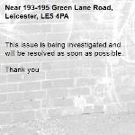 This issue is being investigated and will be resolved as soon as possible.   Thank you -193-195 Green Lane Road, Leicester, LE5 4PA
