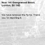 We have removed the fly-tip. Thank you for reporting it.-146 Grangewood Street, London, E6 1HD