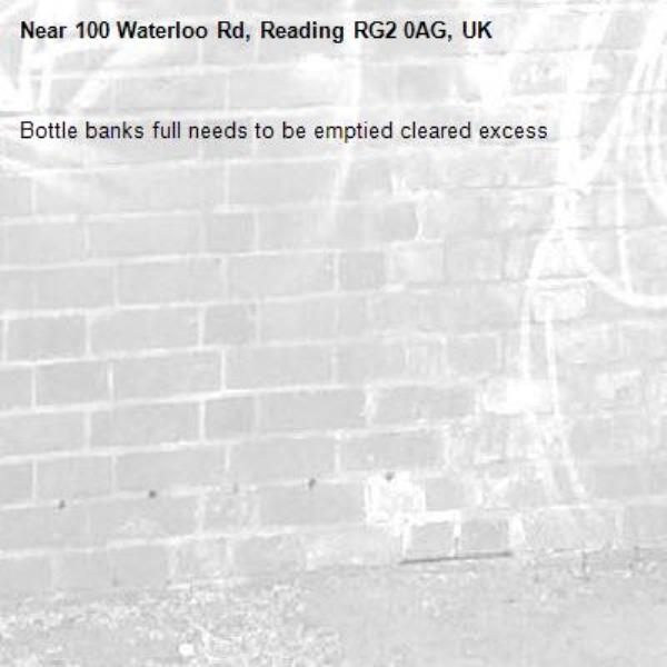 Bottle banks full needs to be emptied cleared excess -100 Waterloo Rd, Reading RG2 0AG, UK