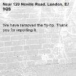 We have removed the fly-tip. Thank you for reporting it.-129 Neville Road, London, E7 9QS