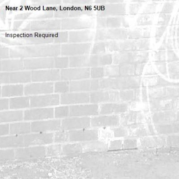 Inspection Required-2 Wood Lane, London, N6 5UB