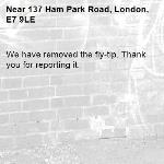 We have removed the fly-tip. Thank you for reporting it.-137 Ham Park Road, London, E7 9LE