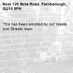 This has been emptied by our Waste and Streets team -126 Beta Road, Farnborough, GU14 8PH