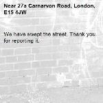 We have swept the street. Thank you for reporting it.-27a Carnarvon Road, London, E15 4JW