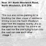 This bus and lorries parking lot is blocking the clear visual of residents driving to join the North Woolwich road from the estates nearby ,it's so dangerous as neither the drivers on the road nor the one trying to turn into the road can see each other .  image 1-361 North Woolwich Road, North Woolwich, E16 2FN