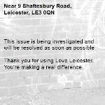 This issue is being investigated and will be resolved as soon as possible  Thank you for using Love Leicester. You're making a real difference. -9 Shaftesbury Road, Leicester, LE3 0QN