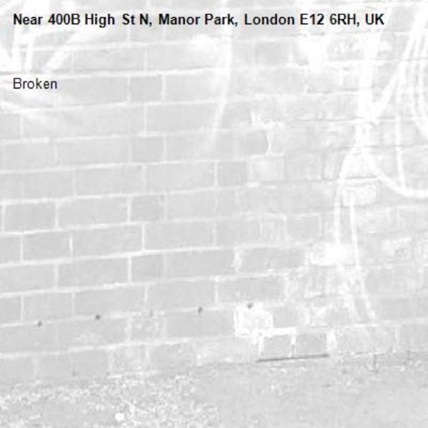 Broken -400B High St N, Manor Park, London E12 6RH, UK