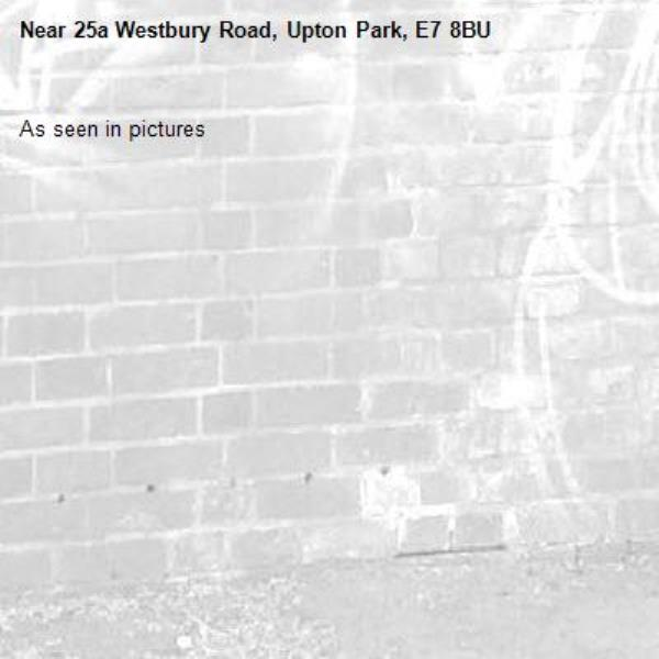 As seen in pictures -25a Westbury Road, Upton Park, E7 8BU