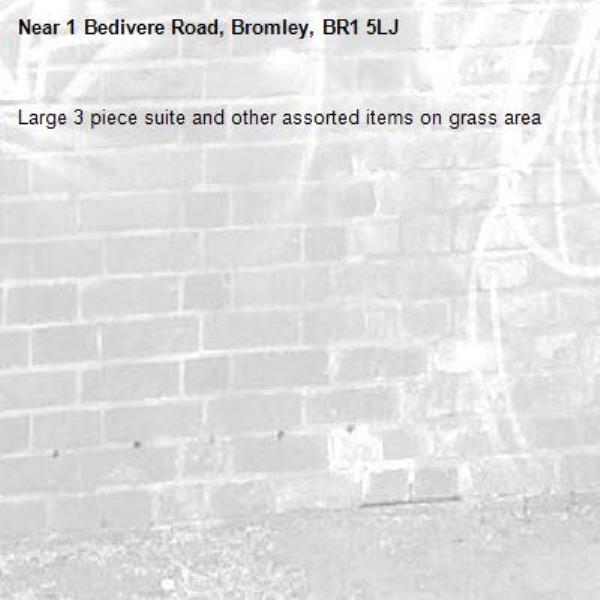 Large 3 piece suite and other assorted items on grass area-1 Bedivere Road, Bromley, BR1 5LJ