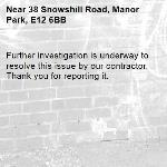 Further investigation is underway to resolve this issue by our contractor. Thank you for reporting it.-38 Snowshill Road, Manor Park, E12 6BB