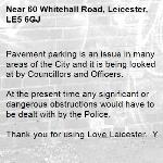 Pavement parking is an issue in many areas of the City and it is being looked at by Councillors and Officers.