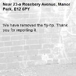 We have removed the fly-tip. Thank you for reporting it.-23-a Rosebery Avenue, Manor Park, E12 6PY