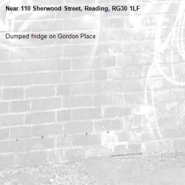 Dumped fridge on Gordon Place-110 Sherwood Street, Reading, RG30 1LF