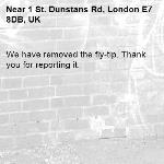 We have removed the fly-tip. Thank you for reporting it.-1 St. Dunstans Rd, London E7 8DB, UK
