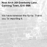 We have removed the fly-tip. Thank you for reporting it.-Arch 20f Cranberry Lane, Canning Town, E16 4NN