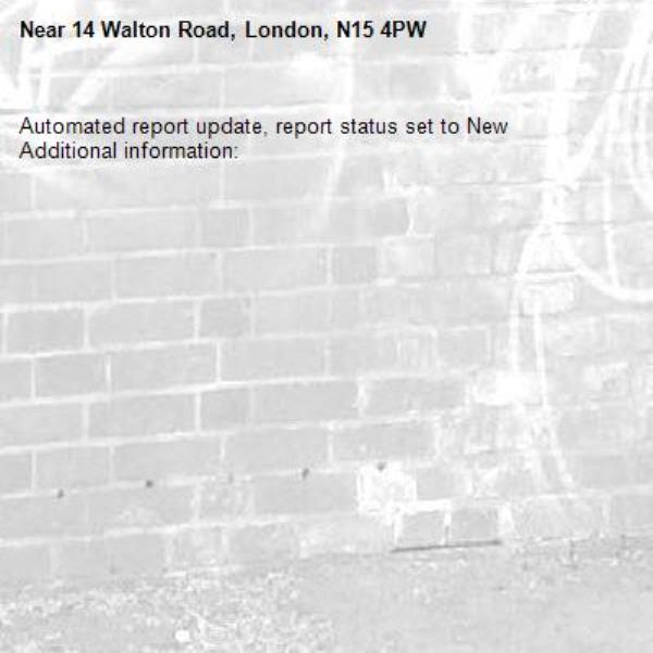 Automated report update, report status set to New Additional information:  -14 Walton Road, London, N15 4PW