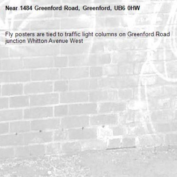 Fly posters are tied to traffic light columns on Greenford Road junction Whitton Avenue West -1484 Greenford Road, Greenford, UB6 0HW