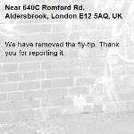 We have removed the fly-tip. Thank you for reporting it.-640C Romford Rd, Aldersbrook, London E12 5AQ, UK